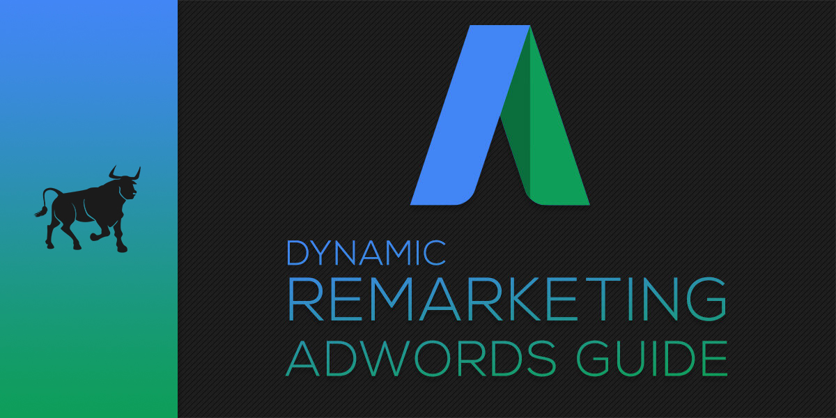 [UPDATED 2019] Dynamic Remarketing on AdWords Comprehensive Guide